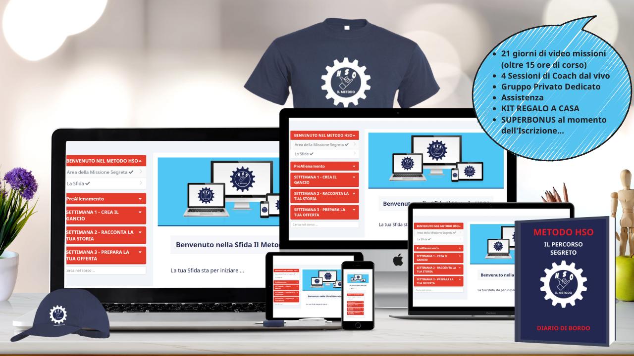 SCOPRI LA FORMULA SEGRETA DEL METODO H.S.O: La tua guida passo dopo passo verso il lancio del tuo prodotto sul Mercato Online...